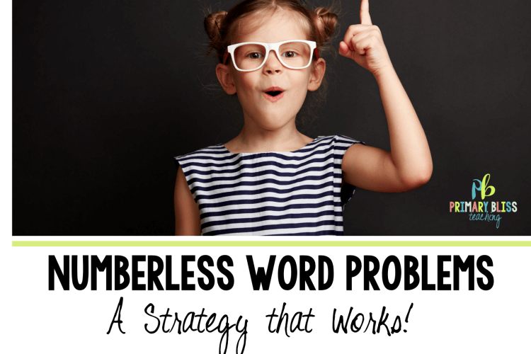 Numberless Math Word Problems: A Strategy that Works!