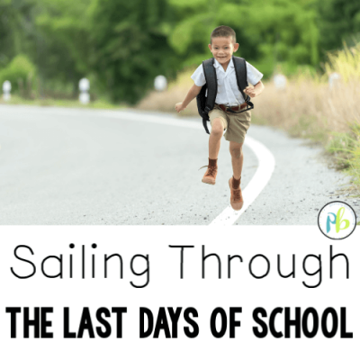 Sailing Through the Last Days of School
