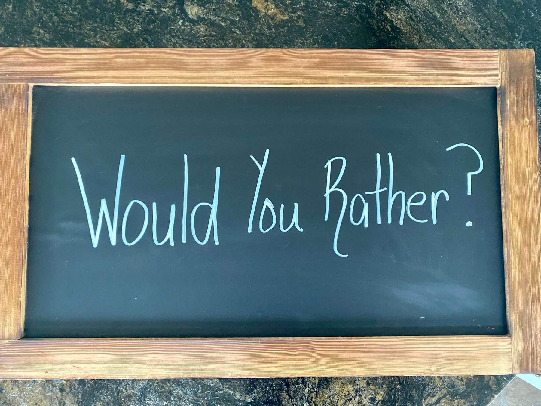 Would You Rather written on a chalkboard
